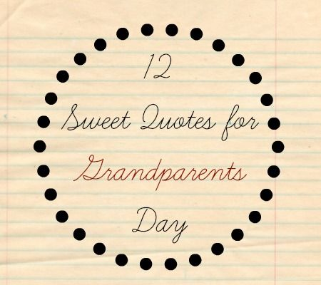12 sweet quotes for Grandparents Day Quotes Pinterest