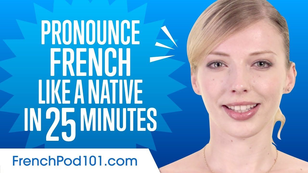 How to pronounce french like a native speaker how to