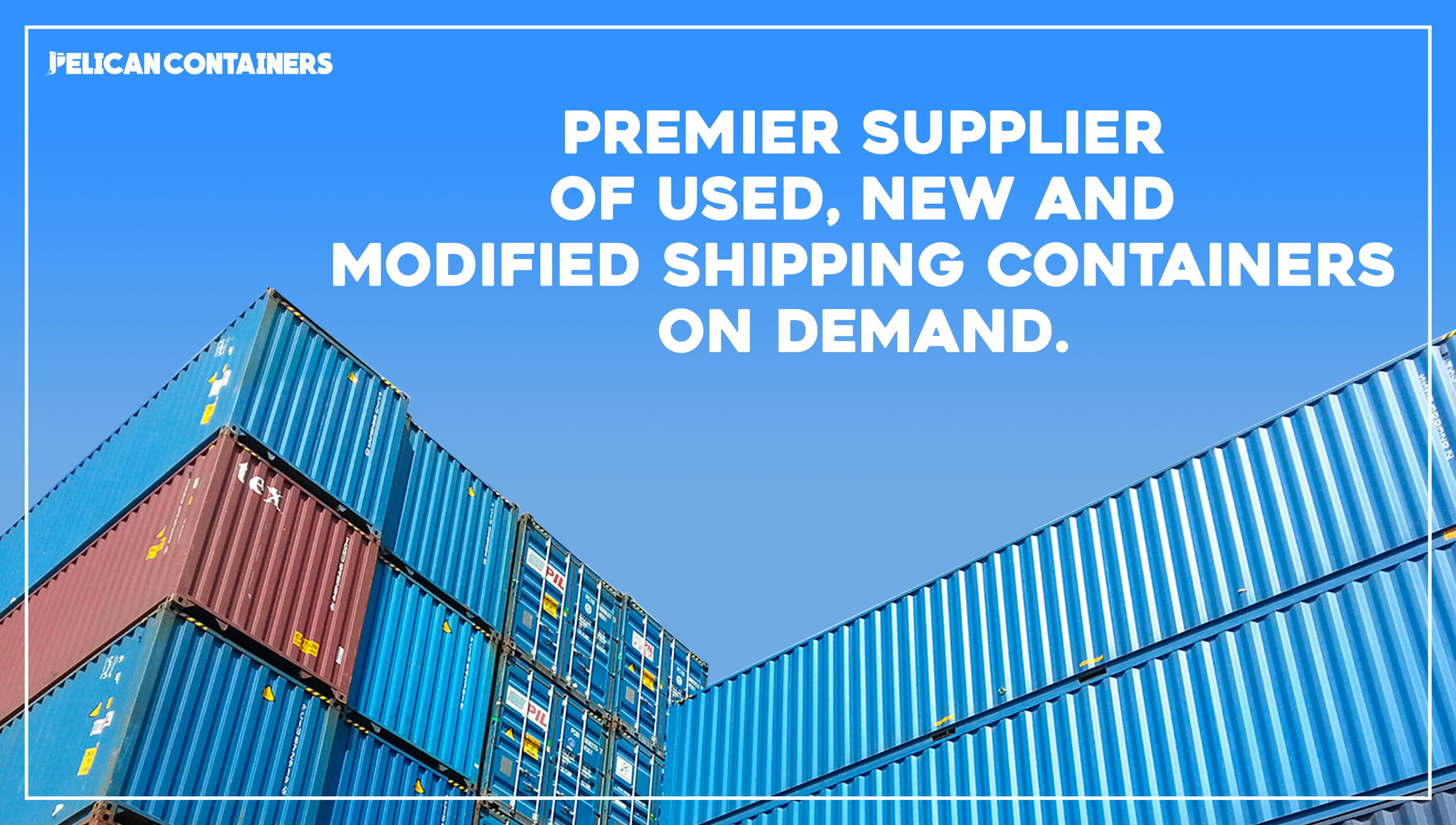 Pelican Containers  Premier Supplier Of Used, New And Modified