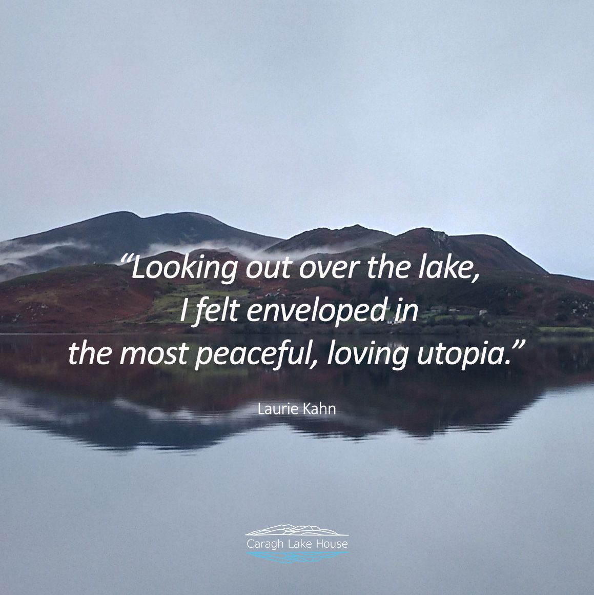 Looking Out Over The Lake I Felt Enveloped In The Most Peaceful Loving Utopia Laurie Kahn Lake Quotes Nature Quotes Lake Captions