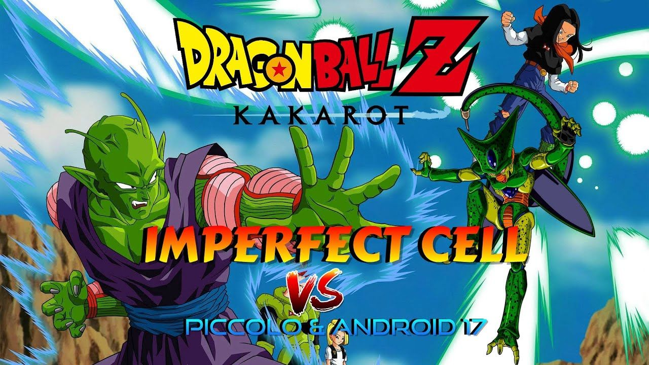Imperfect Cell Saga Cell Vs Piccolo Android 17 Dragon Ball Z Kakarot Dragon Ball Z Cell Saga Piccolo