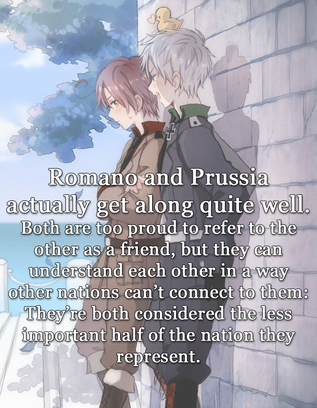 I am sorry for Prussia and Romano
