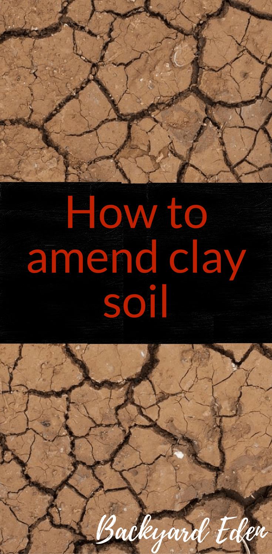 How To Amend Clay Soil, Clay Soil, Backyard Eden, Www.backyard