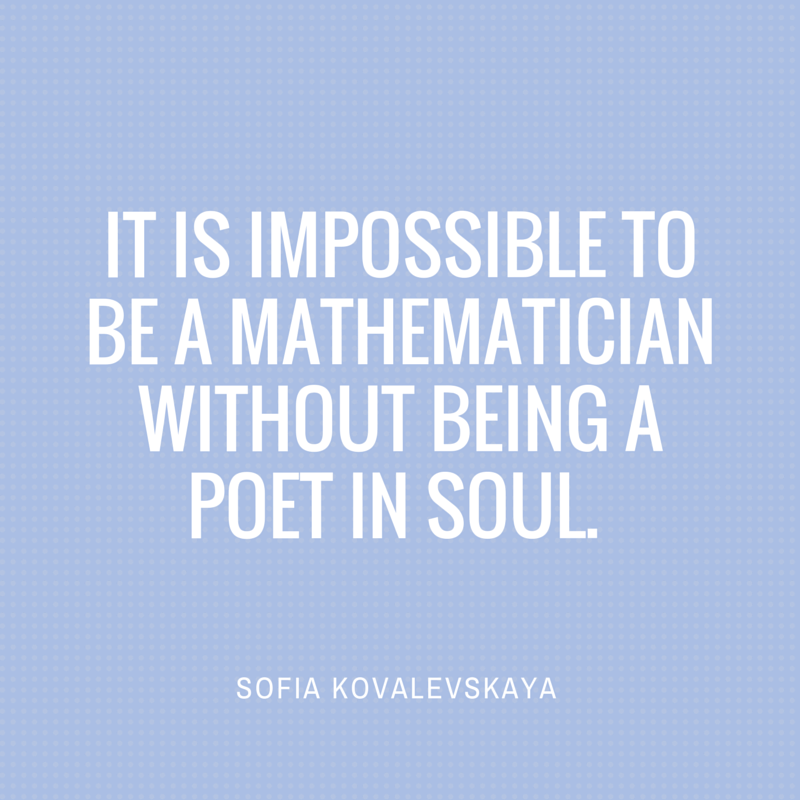 Quote By Sofia Kovalevskaya Math Quotes Mathematics Quotes Mathematician Quotes
