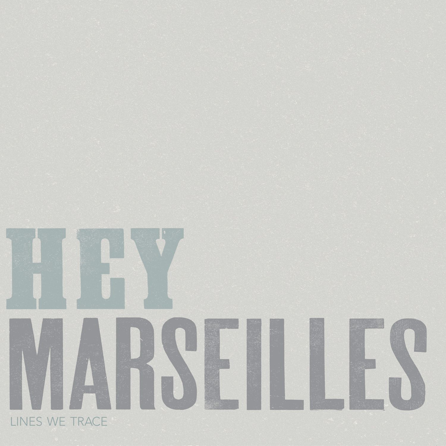 Hey Marseilles Lines We Trace Lp Vinyl New Music Releases