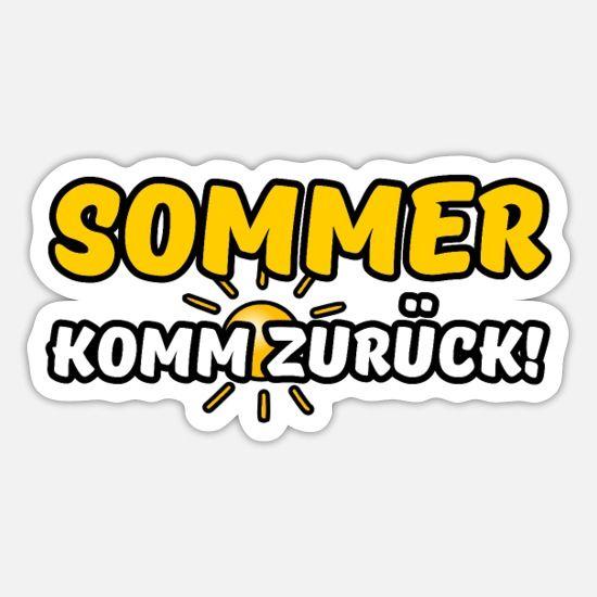 Sommer komm zurück Spruch Fun Sticker | Spreadshirt in