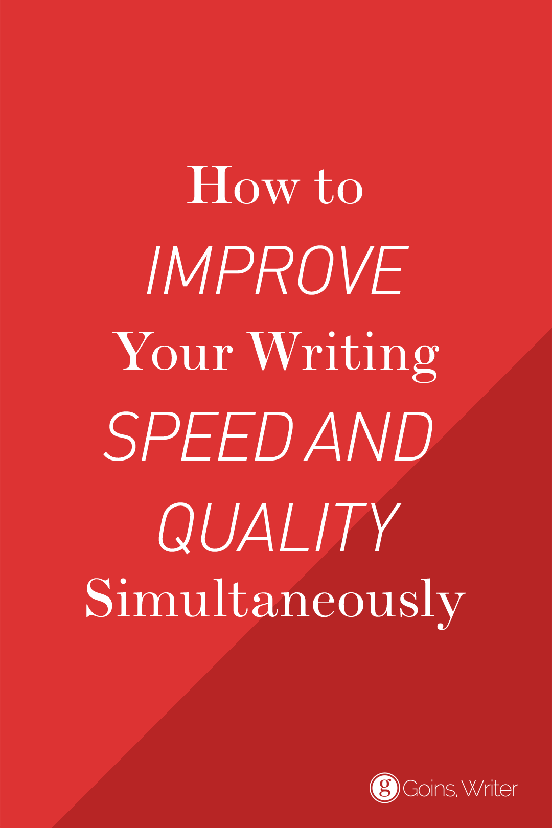 How to Improve Your Writing Speed and Quality