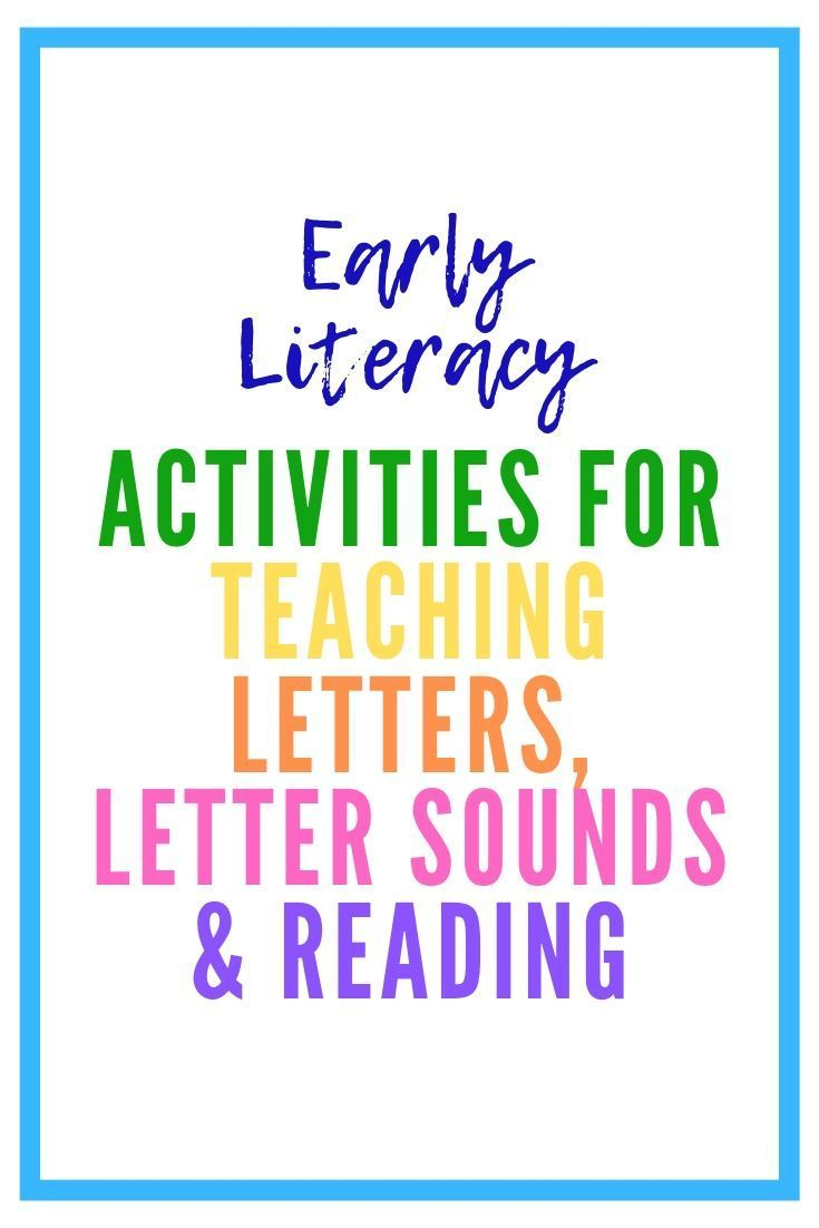 Early Literacy Skills: Activities that Teach Letters, Letter Sounds and Reading