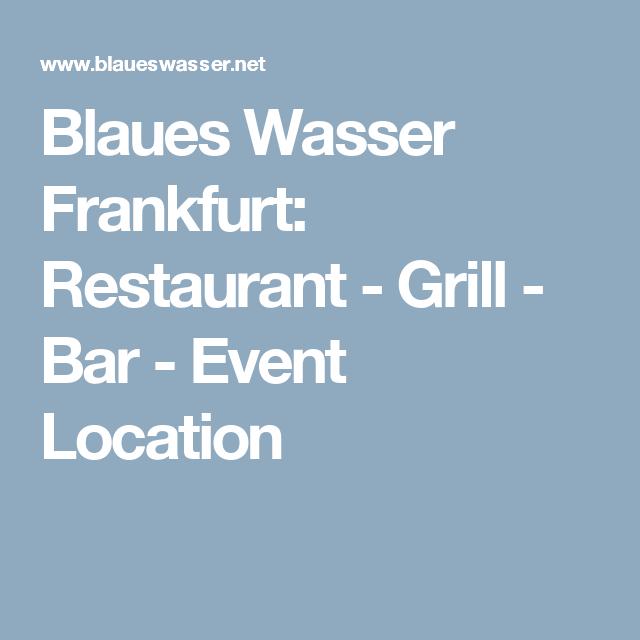 Blaues Wasser Frankfurt Restaurant Grill Bar Event Location Grill Bar Hochzeitslocation Location