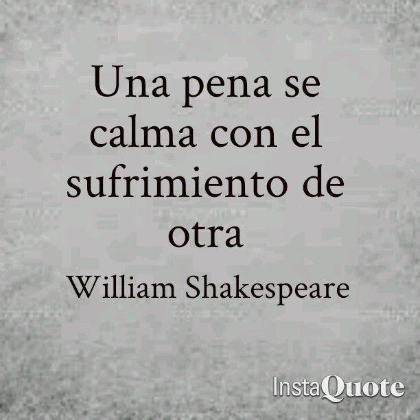 Una Pena Se Calma Con El Sufrimiento De Otra William Shakespeare