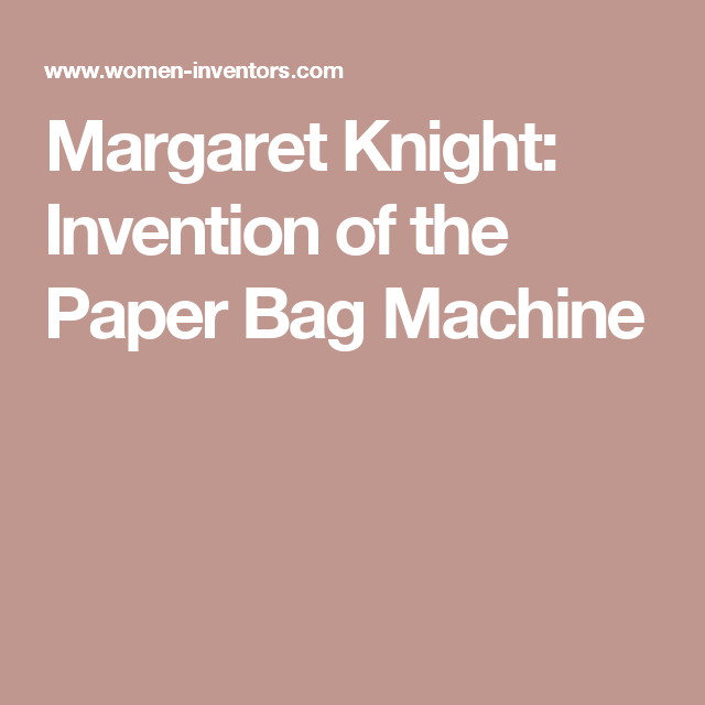margaret knight paper bag machine