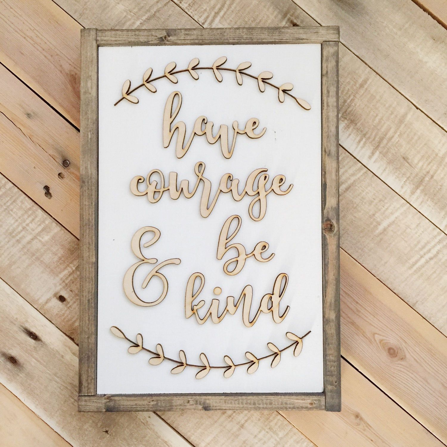 Have Courage and be Kind- laser cut wood sign- Cinderella quotes ...