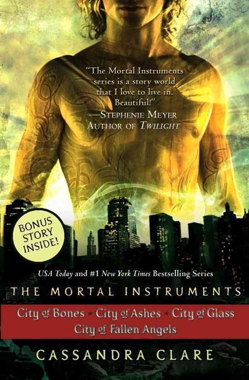 The Mortal Instruments: City of Bones; City of Ashes; City of Glass; City of Fallen Angels - Cassandra Clare