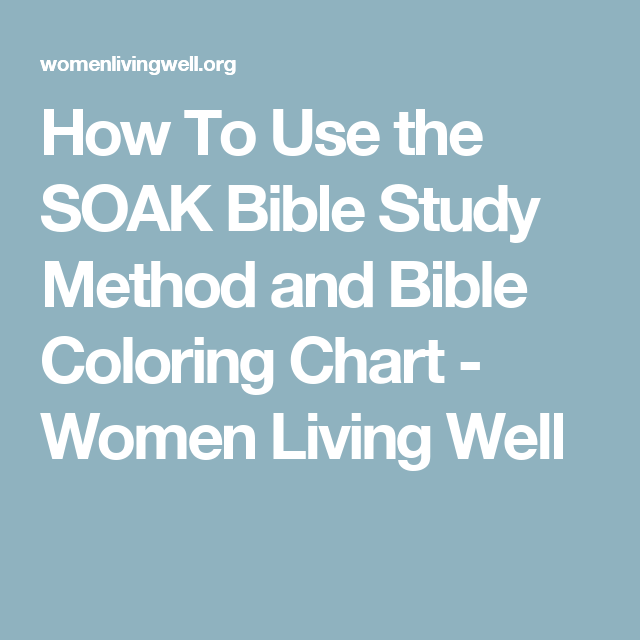 How To Use the SOAK Bible Study Method and Bible Coloring Chart - Women Living Well