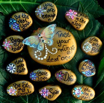 Healing Expressions painted on rocks...since I pick up rocks everywhere I go I could actually make these.