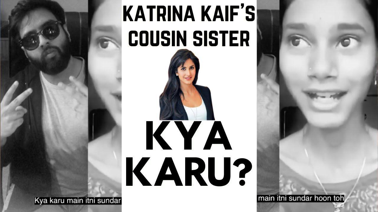 Kya Karu Main Itni Sundar Hu Toh Katrina Kaif S Cousin Dialogue With Funny Songs Katrina Kaif Sundar