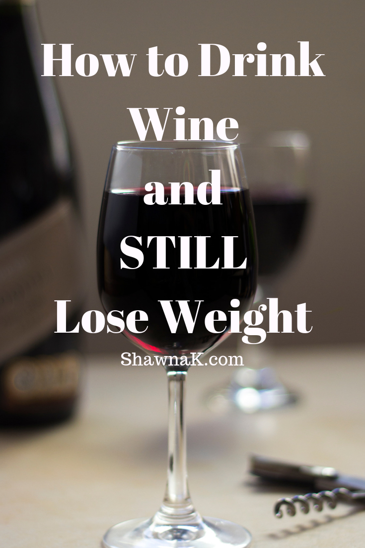 And drink wine i lose can weight how