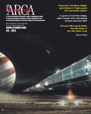 L'Arca international: la revue internationale d́ architecture, design et communication visuelle. Nº 118 - 2014. Sumario: http://www.arcadata.com/arca_international/detail/118 Na biblioteca: http://kmelot.biblioteca.udc.es/record=b1492706~S1*gag