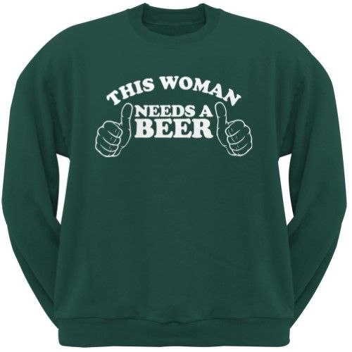 St. Patricks Day This Woman Needs a Beer Forest Green Adult Crew Neck Sweatshirt, Size: Large