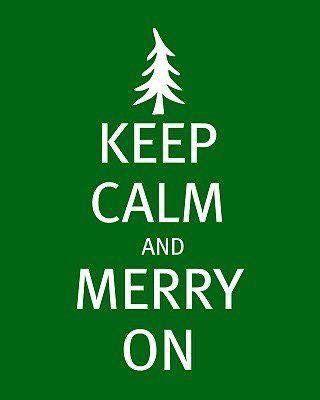 Charming Keep Calm, Christmas 2017, Merry, Stay Calm