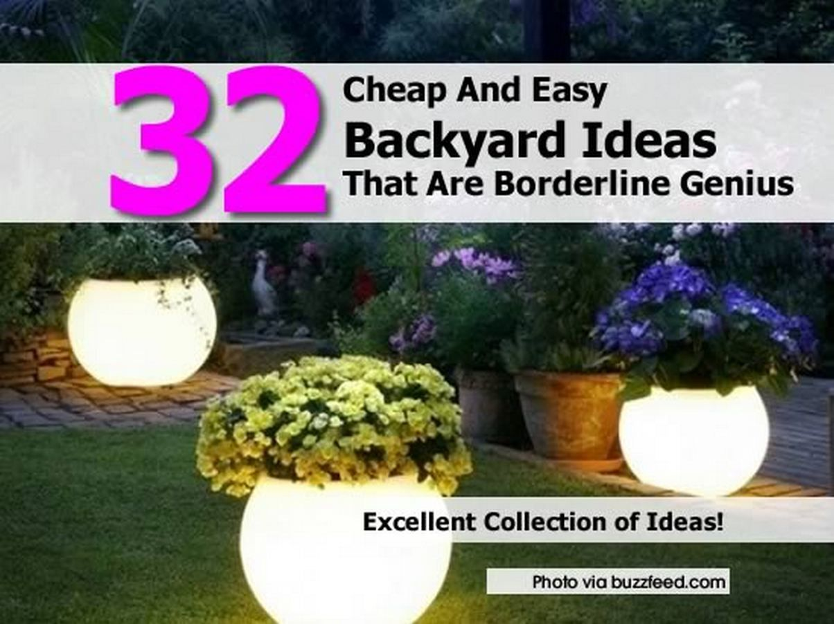32 Cheap And Easy Backyard Ideas That
