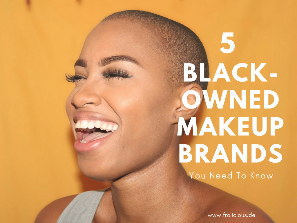 5 Amazing BlackOwned Makeup Brands You Need To Know