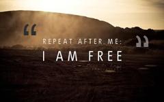 I am free.