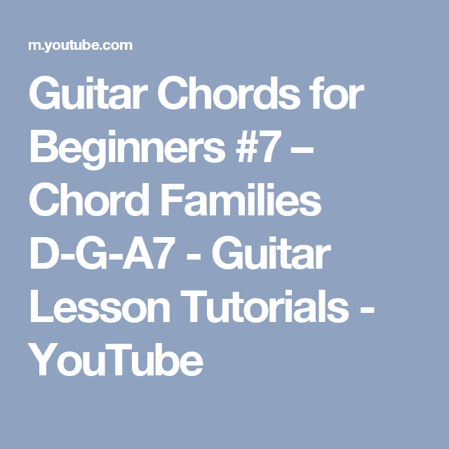 Guitar Chords For Beginners 7 Chord Families D G A7 Guitar