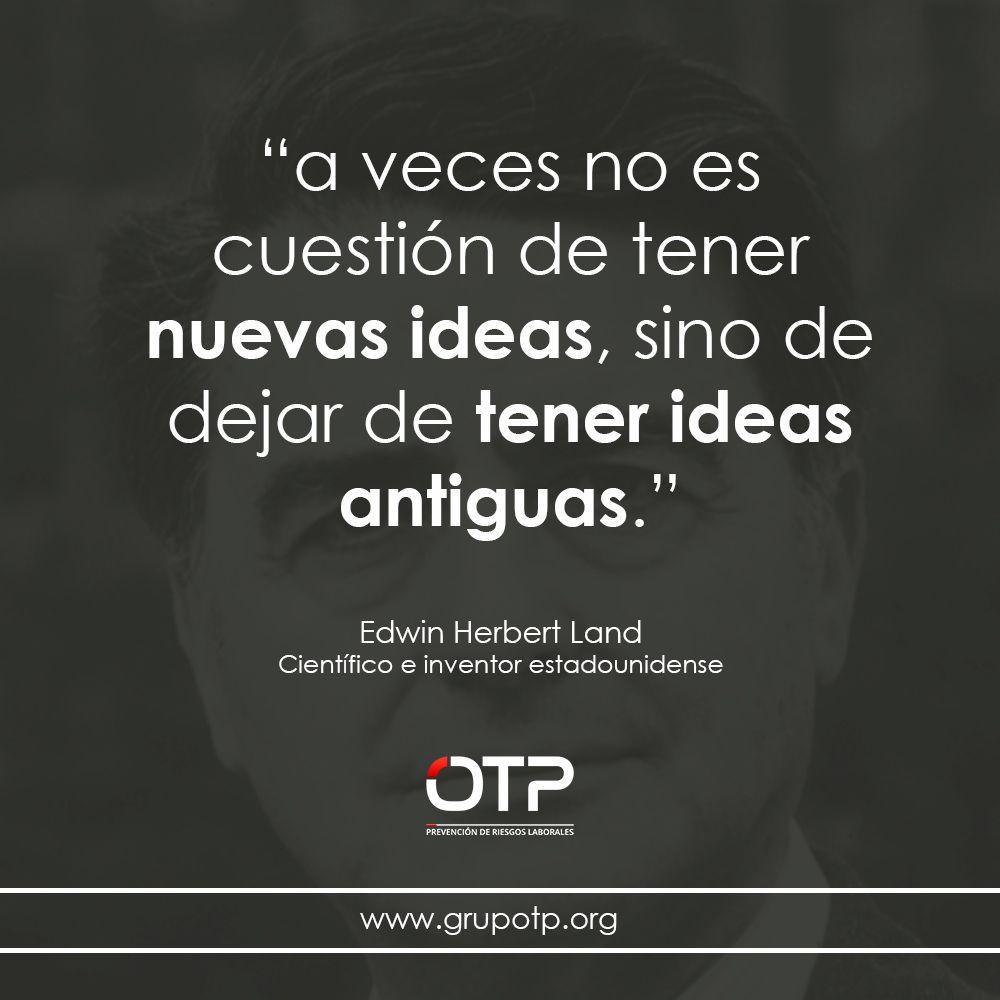 """""""a veces no es cuestión de tener nuevas ideas, sino de dejar de tener ideas antiguas.""""  #quote #cita #ideas"""