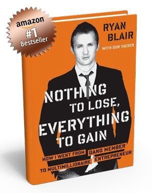 Nothing To Lose Everything To Gain By Ryan Blair One Of The 3 Co