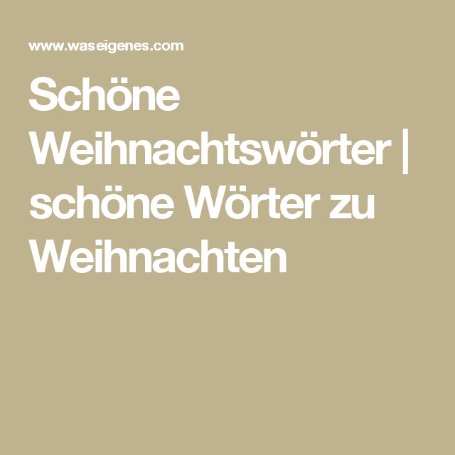 Schöne Weihnachtswörter | Schriften | Pinterest | Schöne worte zu ...
