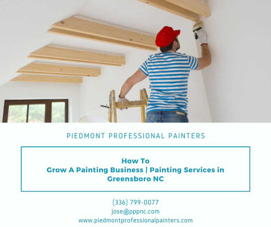 How To Grow A Painting Business Painting Services in