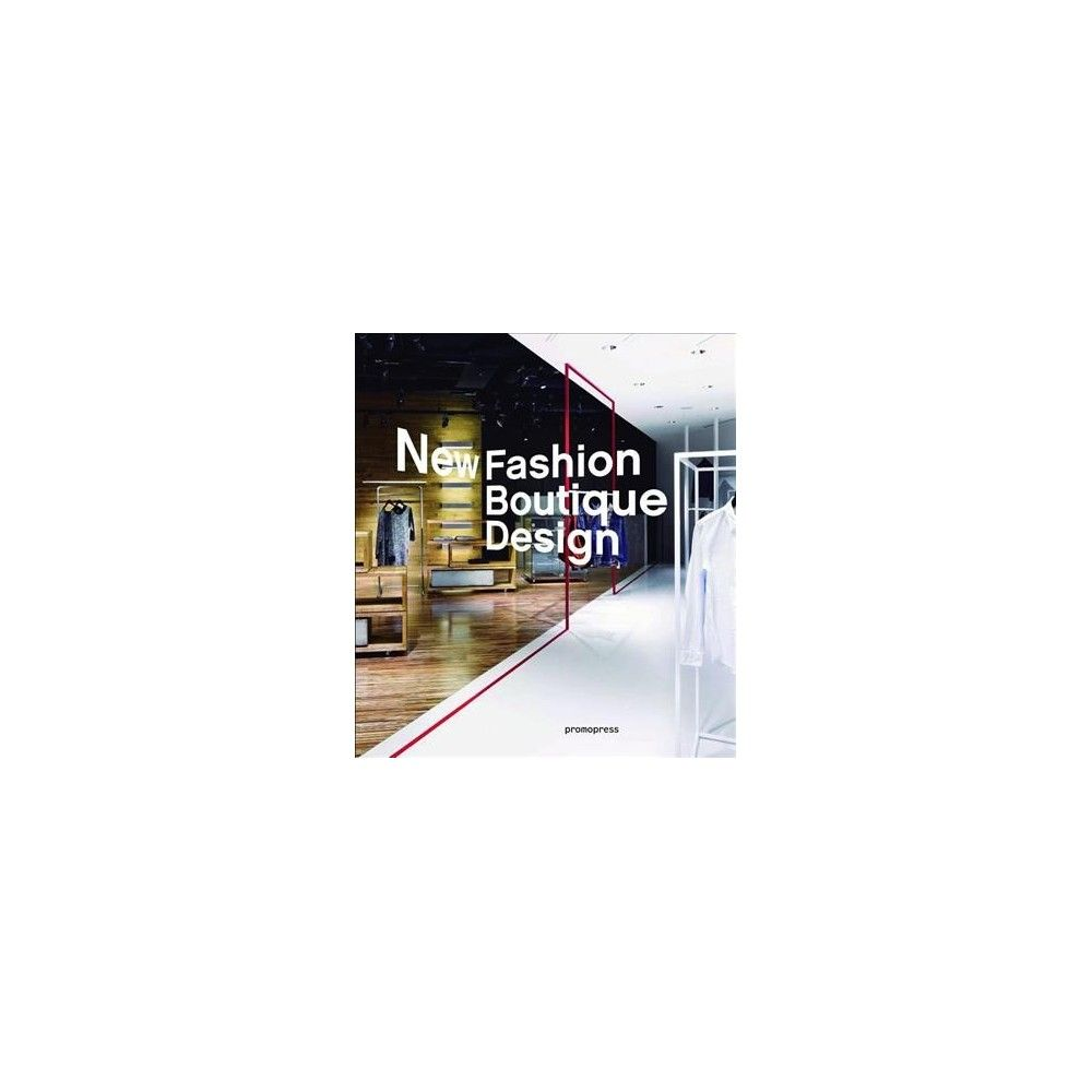 New Fashion Boutique Design 2 Paperback Boutique Design Fashion Boutique Retail Architecture