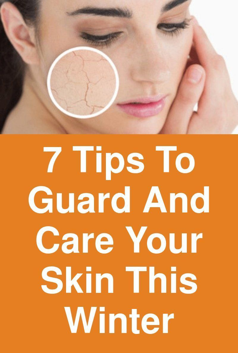 7 Tips To Guard And Care Your Skin This Winter Try These Winter Skin Care Tips To Keep Your Skin From Dryi Winter Skin Care Skin Care Home Remedies Winter Skin