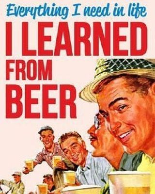 In wine there is wisdom, in beer there is freedom, in ...