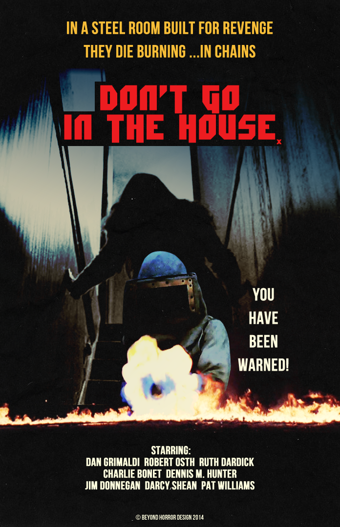 Don't Go in the House, 1980. Horror posters, Scary
