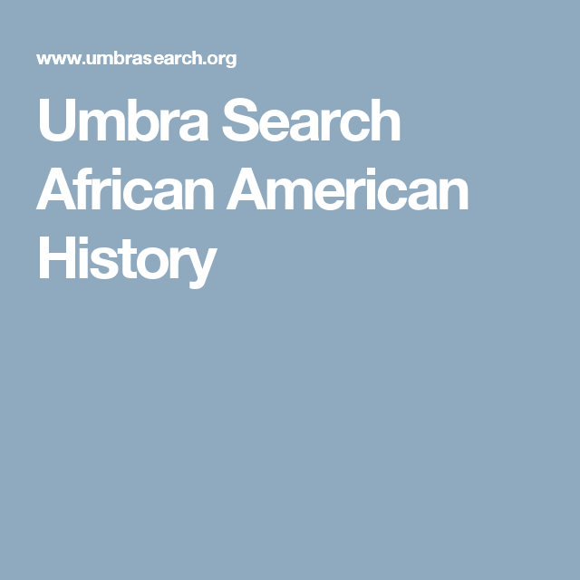 Umbra Search African American History