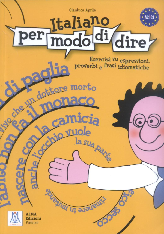 Italiano Per Modo Di Dire Gianluca Aprile Italia Imparare L
