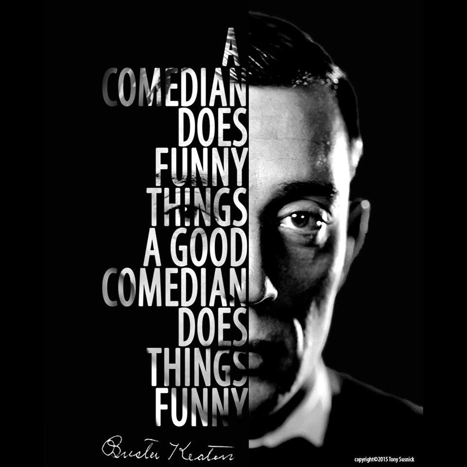 Buster Keaton A Comedian Does Funny Things A Good Comedian Does Things Funny Comedians Silent Film Classic Films