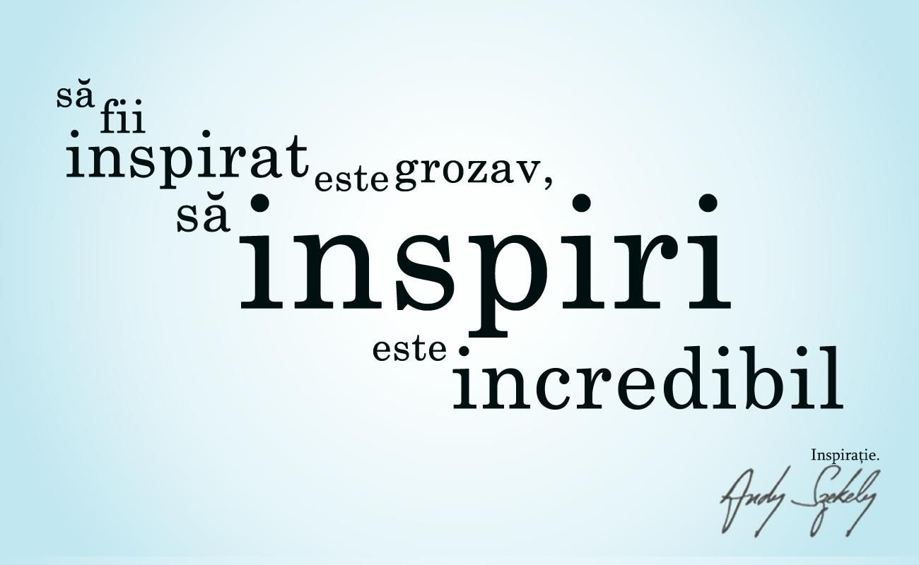 inspiratia citat andy szekely