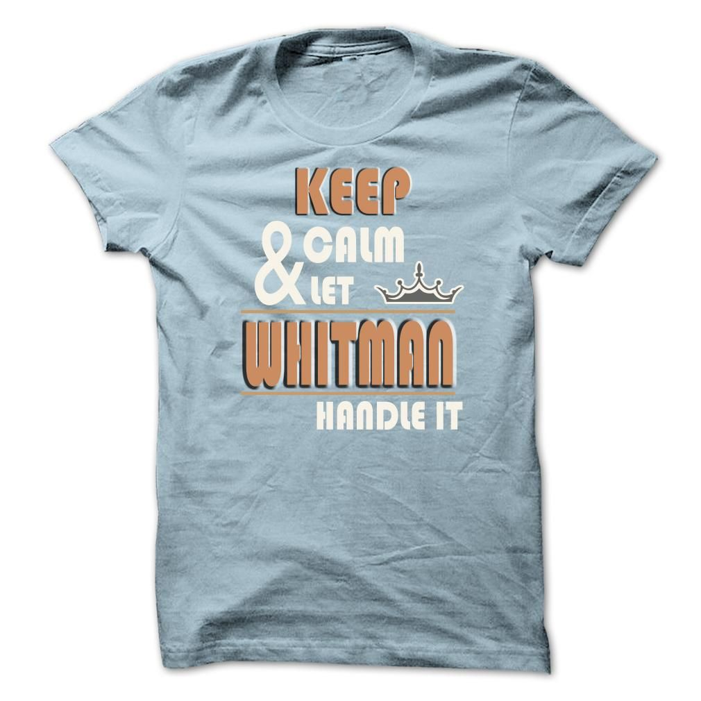 awesome Keep Calm And Let WHITMAN Handle it TA001 Order now !!