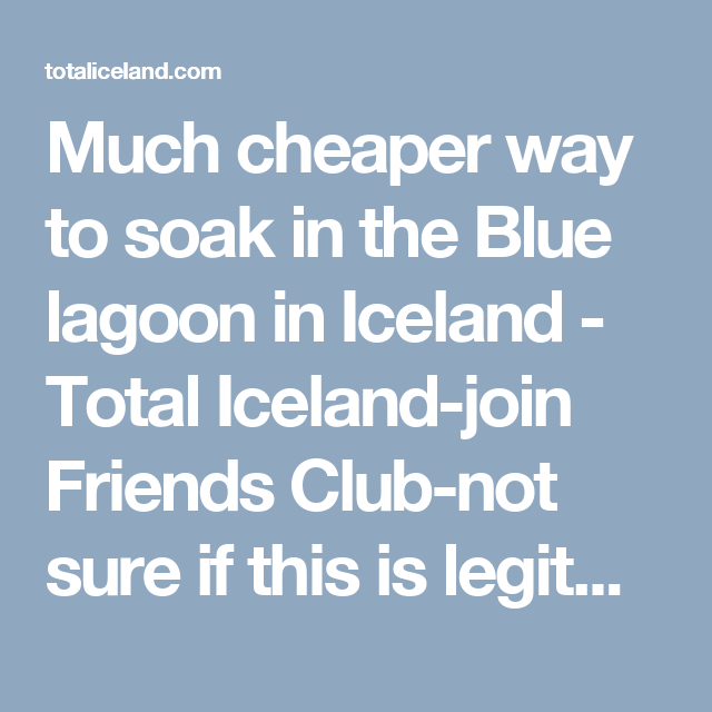 Much Cheaper Way To Soak In The Blue Lagoon In Iceland Total