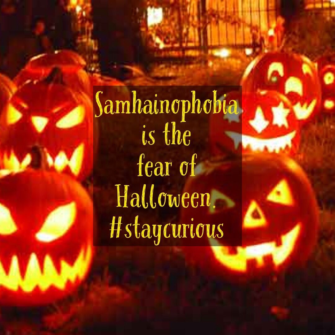 samhainophobia is the fear of halloween.