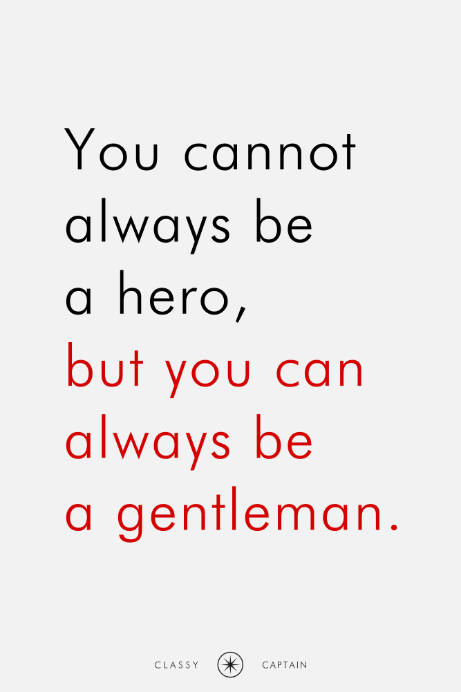 Classy Captain Original Quote By Johann Being A Gentleman