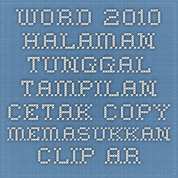 Word 2010 halaman Tunggal tampilan cetak copy Memasukkan Clip Art dan Gambar