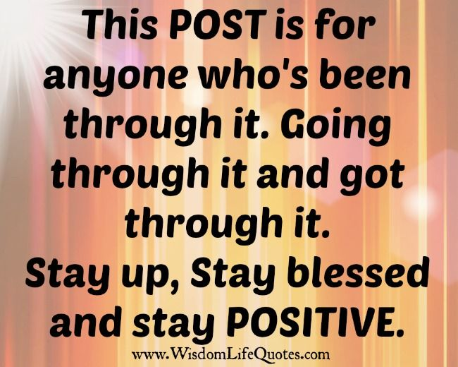 Stay Up Stay Blessed And Stay Positive With Images Life