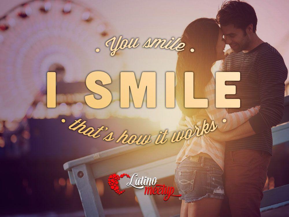 """You smile. I smile. That's how it works"". www.latinomeetup.com - La comunidad líder en contactos latinos. #amor #love #pareja #couple #frases #frasesconimagen #smile #sonrisa"