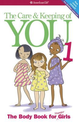 The Care And Keeping Of You 1 The Body Book For Younger Girls I