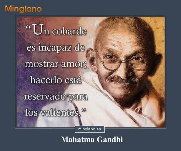 Frases De Mahatma Gandhi Sobre El Amor Frases Mahatmagandhi