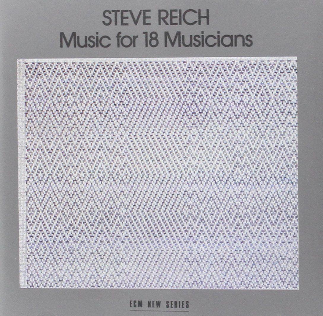Steve Reich Music For 18 Musicians Steve Reich Musician Album